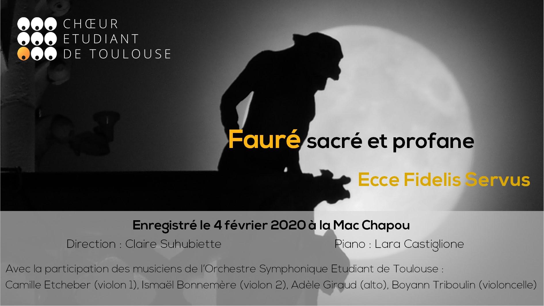 Ecce Fidelis Servus de Gabriel Fauré par le Choeur Etudiant de Toulouse